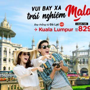Bay thẳng từ Đà Lạt tới Kuala Lumpur với giá 829k
